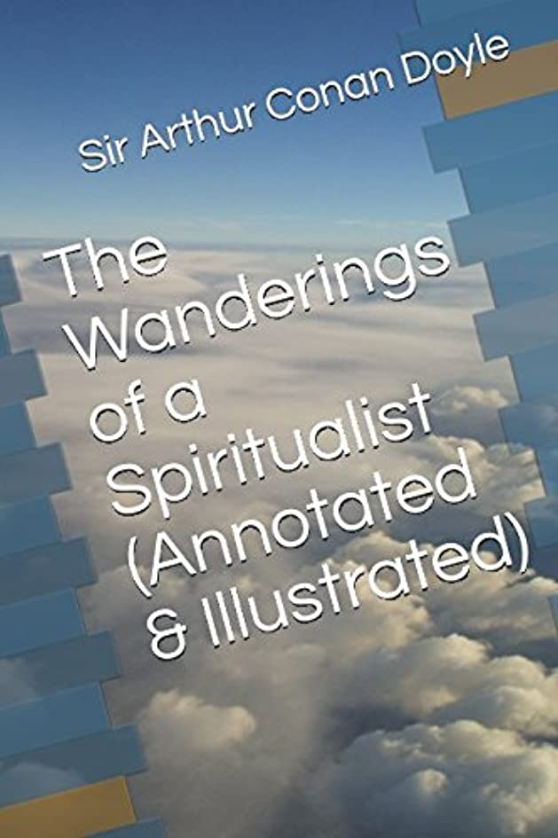 溶かすトーク医療過誤The Wanderings of a Spiritualist (Annotated & Illustrated)