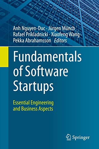 Compare Textbook Prices for Fundamentals of Software Startups: Essential Engineering and Business Aspects 1st ed. 2020 Edition ISBN 9783030359829 by Nguyen-Duc, Anh,Münch, Jürgen,Prikladnicki, Rafael,Wang, Xiaofeng,Abrahamsson, Pekka