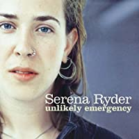 Unlikely Emergency by Serena Ryder (2005-07-04)