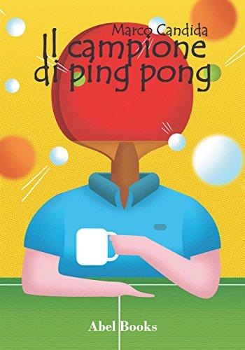Il campione di ping pong (Italian Edition)