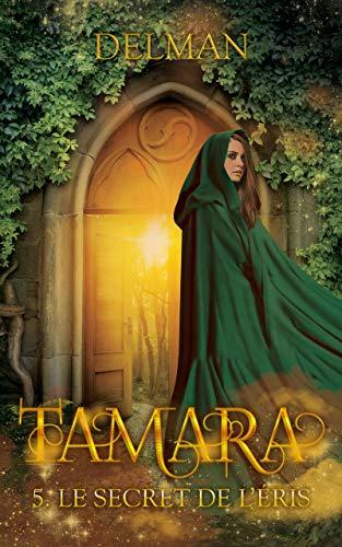 TAMARA : Le Secret de l'Eris Tome 5