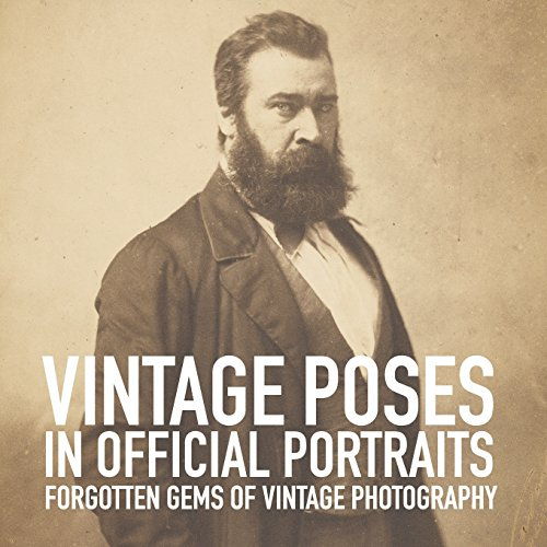Vintage poses in official portraits (Forgotten gems of vintage photography) (Volume 2)
