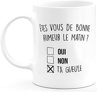 quotedazur Mug Bonne Humeur ta Gueule - Cadeau Collègue Retraite - Idée Cadeau Original, Humour Femme - Tasse Couple Saint...