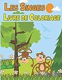 Livre de Coloriage Les Singes: Pour Enfants Filles , Garçons de 4 à 10 ans   32 Pages et Dessins Uniques à Colorier sur Les Singes   Grand format A4