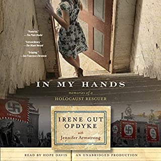 In My Hands: Memories of a Holocaust Rescuer                   Auteur(s):                                                                                                                                 Irene Gut Opdyke,                                                                                        Jennifer Armstrong - contributor                               Narrateur(s):                                                                                                                                 Hope Davis                      Durée: 7 h et 6 min     3 évaluations     Au global 4,3