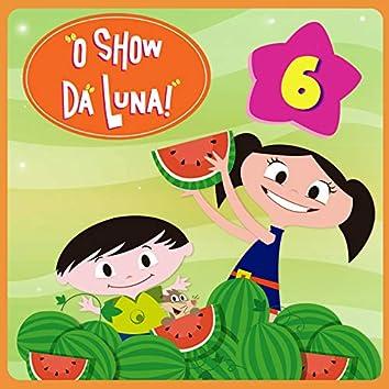 O Show da Luna!, Vol. 6
