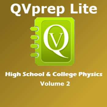 FREE QVprep Lite High School and College Physics Volume 2   Learn Test Review Physics concepts for Grade 11 12 and college AP advanced placement SAT Subject test exam preparation