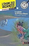 L'énigme des vacances - La plage du Prince Blanc - Un roman-jeu pour...