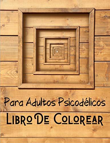 Libro De Colorear Para Adultos Psicodélicos: Un libro para colorear Psicodélico de Marihuana para adultos - 50 Ilustraciones Para Aliviar - ... - Marihuanero Libro De Colorear Para Adultos