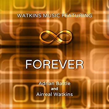 Forever (feat. Airreal Watkins & Adrian Battle)