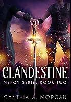 Clandestine: Premium Large Print Hardcover Edition