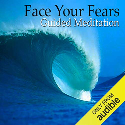 Guided Meditation to Face Your Fears cover art