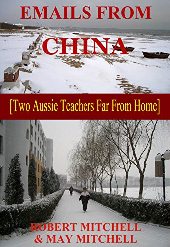 EMAILS FROM CHINA    [Two Aussie Teachers Far From Home]