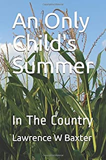 An Only Child's Summer: In The Country
