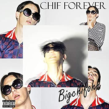 Chif Forever