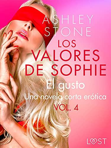 Los valores de Sophie vol. 4: El gusto de Ashley B. Stone