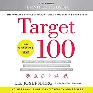 Target 100     The World's Simplest Weight-Loss Program in 6 Easy Steps              Autor:                                                                                                                                 Liz Josefsberg,                                                                                        Jennifer Hudson - Foreword                               Sprecher:                                                                                                                                 Liz Josefsberg                      Spieldauer: 7 Std. und 15 Min.     1 Bewertung     Gesamt 4,0