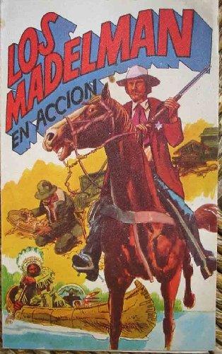 LOS MADELMAN EN ACCION