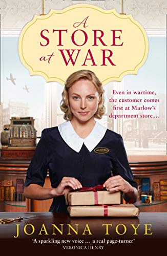 A Store at War: The first heartwarming historical fiction romance in an uplifting wartime family saga: Book 1 (The Shop Girls)