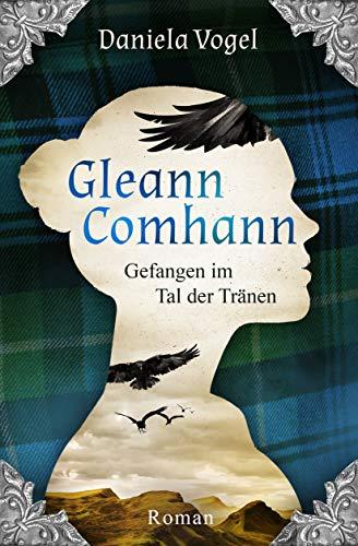 Gleann Comhann  - Gefangen im Tal der Tränen: Kann Liebe Jahrhunderte überdauern?