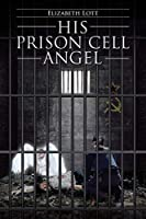 His Prison Cell Angel