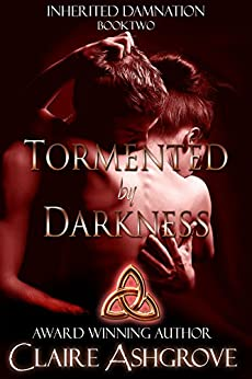 Tormented by Darkness (Inherited Damnation Book 2) by [Claire Ashgrove]