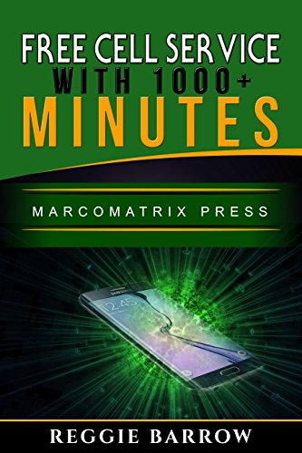 Free Cell Service With 1000+ Minutes (MarcoMatrix Press Book 1)