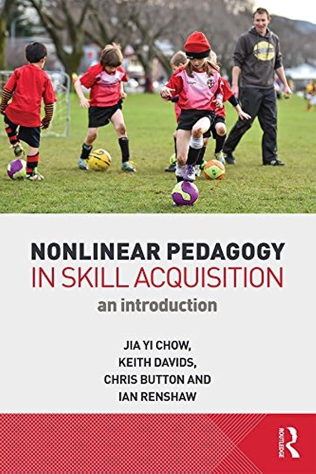 立ち向かう突き出すチャーターNonlinear Pedagogy in Skill Acquisition: An Introduction (English Edition)