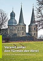 Vereint unter den Tuermen der Abtei: 50 Jahre Stadt Marienmuenster 1970 bis 2020