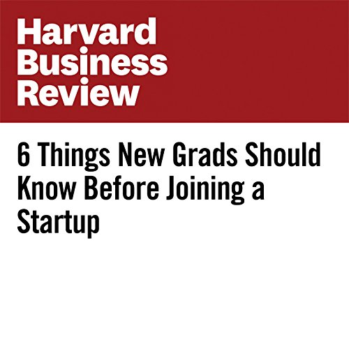6 Things New Grads Should Know Before Joining a Startup copertina
