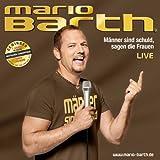 Songtexte von Mario Barth - Männer sind schuld, sagen die Frauen