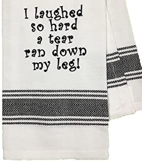 Dishtowel - I laughed so hard a tear ran down my leg