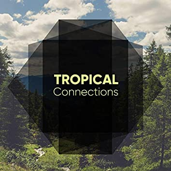 # Tropical Connections
