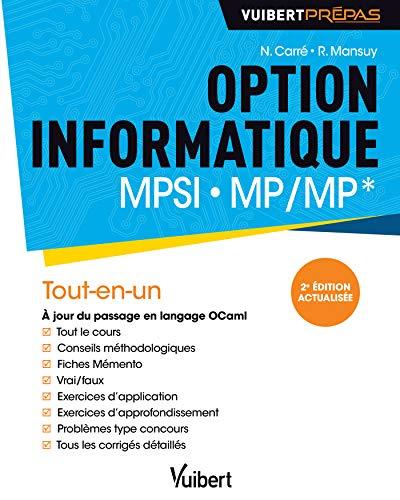 Option informatique MPSI-MP/MP* (2e édition actualisée): Tout-en-un. Cours complet. Exercices et problèmes corrigés (2019)