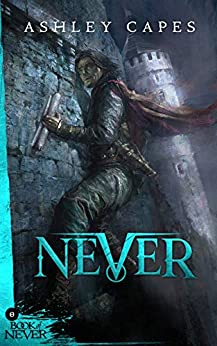 Never: (Prequel to The Amber Isle) (Book of Never: 0) by [Ashley Capes]