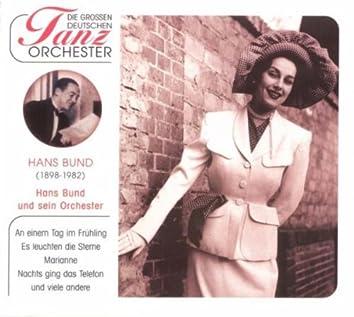 Die Großen Deutschen Tanzorchester, Hans Bund