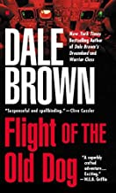 Flight of the Old Dog by Dale Brown (1988-05-01)
