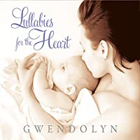 Lullabies For The Heart