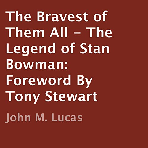 The Bravest of Them All: The Legend of Stan Bowman cover art