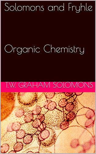 Solomons and Fryhle Organic Chemistry: ORGANIC CHEMISTRY (English Edition)