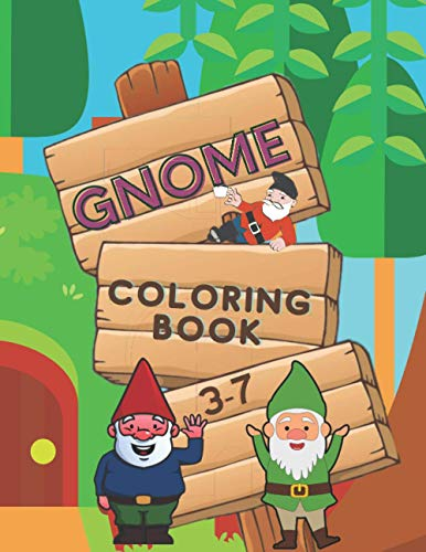 Gnome coloring book: for kids and toddlers to have fun with cute gnomes and more creativity