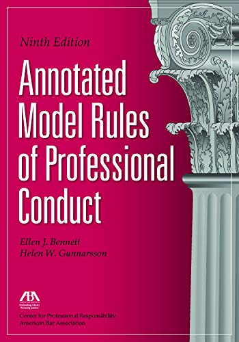 Compare Textbook Prices for Annotated Model Rules of Professional Conduct Ninth Edition ISBN 9781641054034 by Center for Professional Responsibility