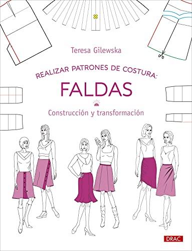 Realizar patrones de costura. Faldas: Construcción y transformación