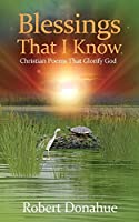 Blessings That I Know: Christian Poems That Glorify God