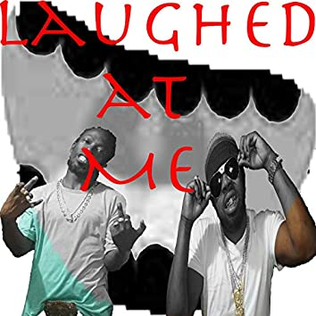 Laughed at Me (feat. Millyonn)