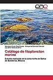 Catálogo de fitoplancton marino: Estudio realizado en la zona norte de Bahía de Banderas, México