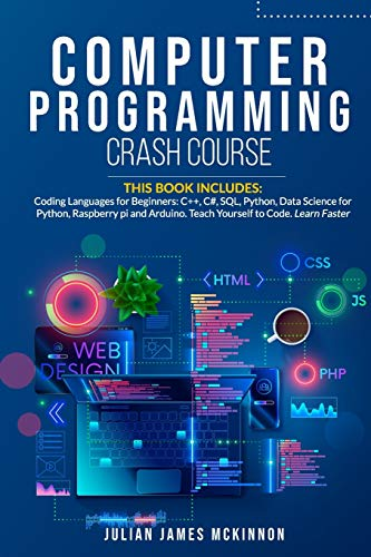 Compare Textbook Prices for Computer Programming Crash Course: 7 Books in 1- Coding Languages for Beginners: C++, C#, SQL, Python, Data Science for Python, Raspberry pi and Arduino. Teach Yourself to Code. Learn Faster  ISBN 9781801235082 by McKinnon, Julian James