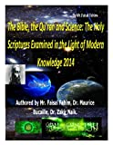 The Bible, the Qu'ran and Science: The Holy Scriptures Examined in the Light of Modern Knowledge 2014 (English Edition)