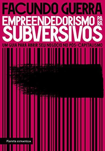Empreendedorismo para subversivos