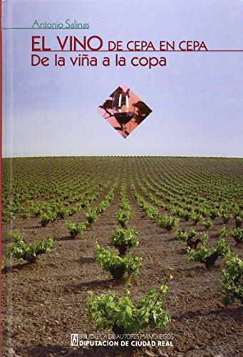 Vino De Cepa En Cepa,El. De La Viña A La Copa (Coleccion General)